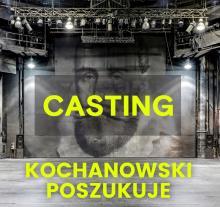Nietypowy CASTING w Teatrze im. Jana Kochanowskiego