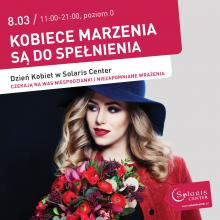 Solaris Center spełnia marzenia z okazji Dnia Kobiet