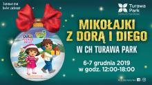 Dwa dni mikołajkowych atrakcji z Dorą i Diego w CH Turawa Park
