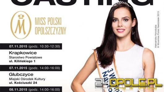 Przed nami kolejne castingi Miss Polski Opolszczyzny!