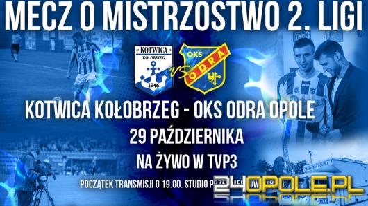 Wyjazdowy mecz Odry Opole zobaczymy na antenie TVP3