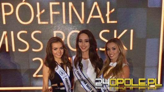 Trzy Opolanki w finale wyborów Miss Polski 2017!