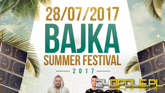 Półmetek wakacji na Bajka Summer Festiwal! WYNIKI