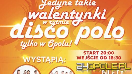 Walentynki w rytmie DISCO POLO. Jedyne takie w Opolu