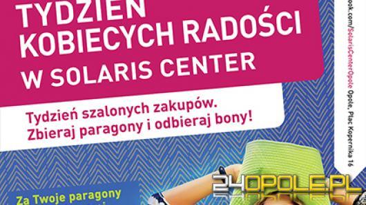 Tydzień Kobiecych Radości - Solaris Center rozdaje bony zakupowe