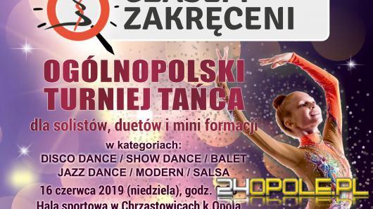"""IV Taneczne Mistrzostwa Województwa Opolskiego """"Czasem zakręceni"""""""