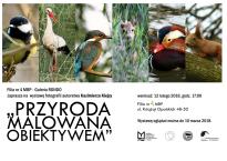 Przyroda obiektywem malowana - wystawa zdjęć Kazimierza Kiejzy