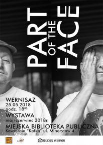 "Wystawa: Arkadiusz Wiśniewski - ""Part of the Face"""