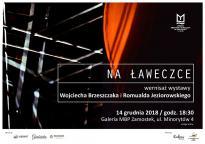 Na ławeczce - wystawa Wojciecha Brzeszczaka i Romualda Jeziorowskiego