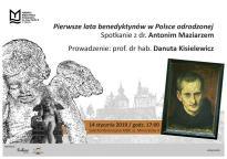 Pierwsze lata benedyktynów w Polsce odrodzonej - spotkanie z dr. Antonim Maziarzem