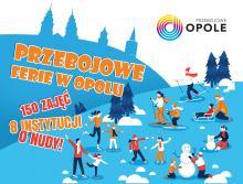 """Zbliżają się ferie zimowe. Co """"przebojowego"""" szykuje miasto Opole?"""