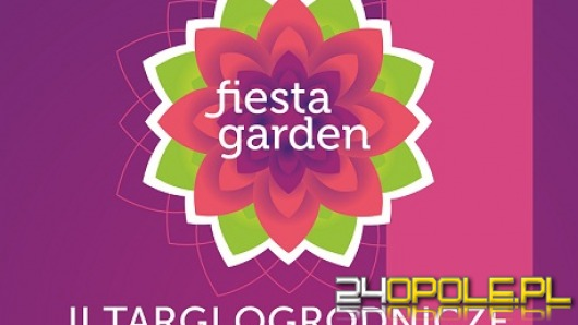 W weekend Targi Ogrodnicze Fiesta Garden