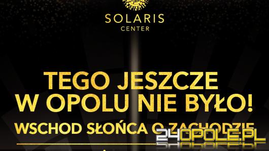 Wielkie widowisko na otwarcie nowego Solaris Center