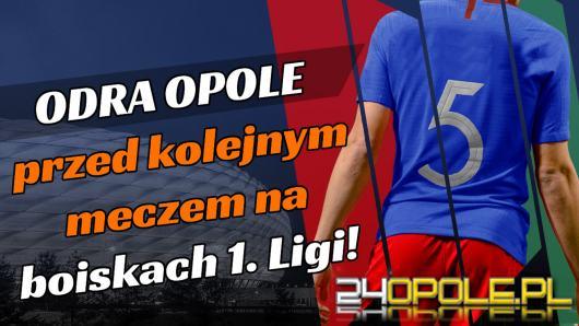Odra Opole przed kolejnym meczem na boiskach 1. Ligi